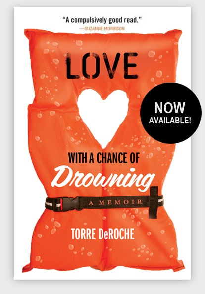 Love with a Chance of Drowning - A Memoir by Torre DeRoche