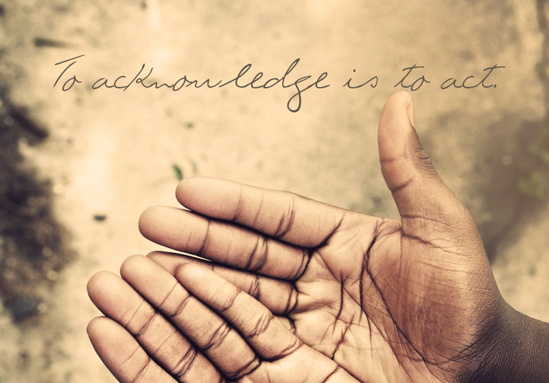 To acknowledge is to act – FearfulAdventurer.com