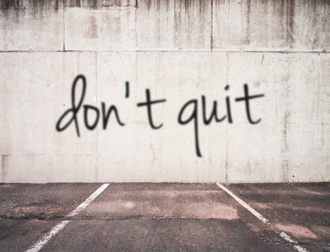 Image result for don't quit